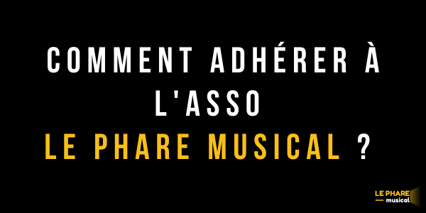 COMMENT ADHERER - LE PHARE MUSICAL